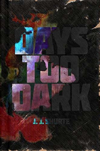 Days Too Dark