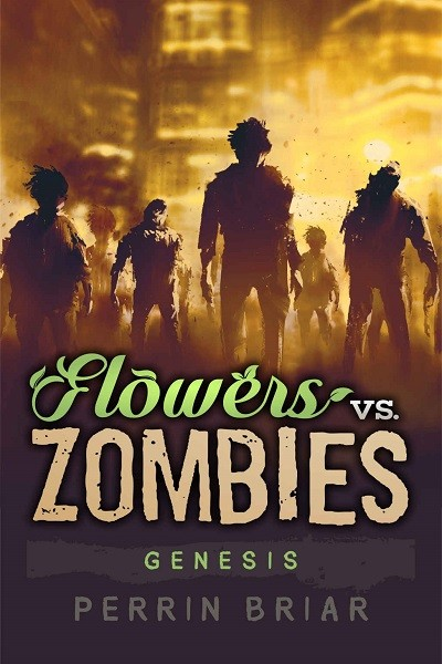 Dystopian Book Flowers Vs. Zombies: Genesis