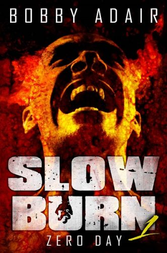 Slow Burn: Zero Day