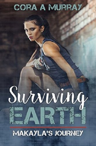 Surviving Earth Makayla's Journey