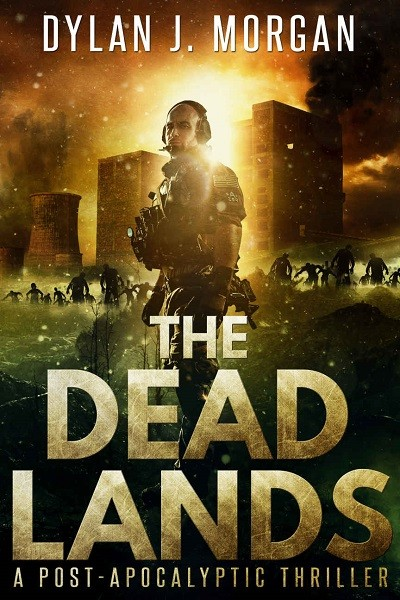 Dystopian Book The Dead Lands : A Post Apocalyptic Thriller