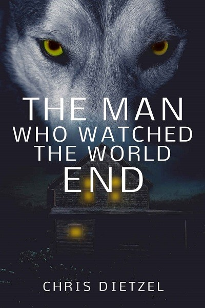 Dystopian Book The Man Who Watched The World End