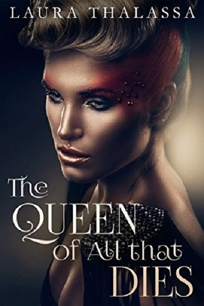Dystopian Book The Queen of All that Dies