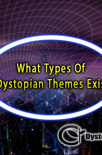 What Types Of Dystopian Themes Exist