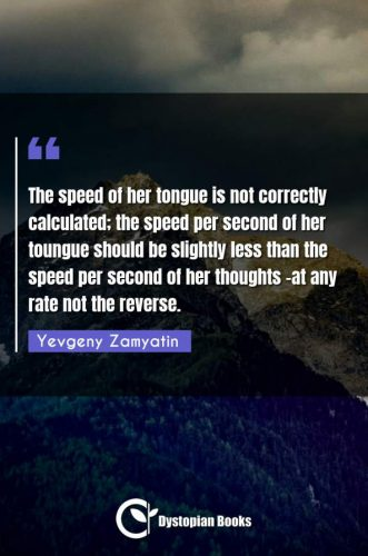 The speed of her tongue is not correctly calculated; the speed per second of her toungue should be slightly less than the speed per second of her thoughts -at any rate not the reverse.