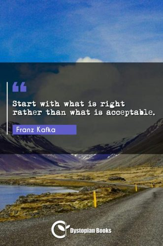 Start with what is right rather than what is acceptable.