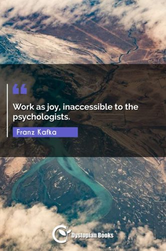 Work as joy, inaccessible to the psychologists.