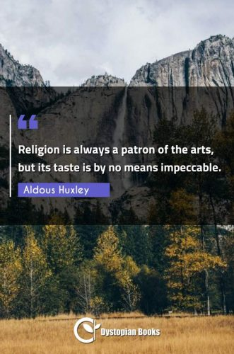 Religion is always a patron of the arts, but its taste is by no means impeccable.