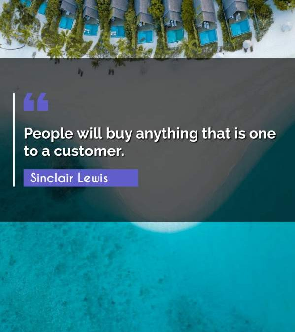 People will buy anything that is one to a customer.