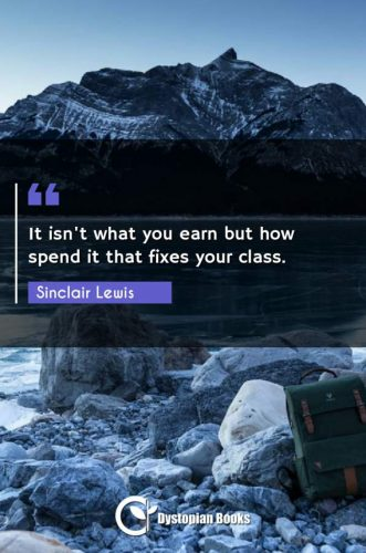 It isn't what you earn but how spend it that fixes your class.