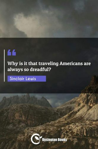 Why is it that traveling Americans are always so dreadful?