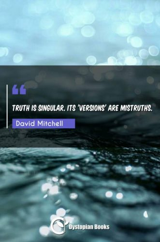Truth is singular. Its 'versions' are mistruths.