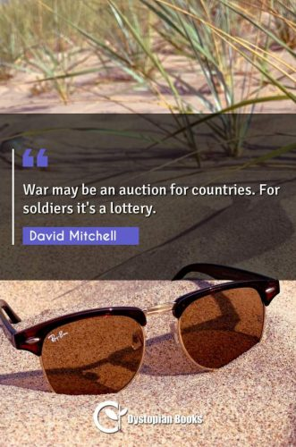 War may be an auction for countries. For soldiers it's a lottery.