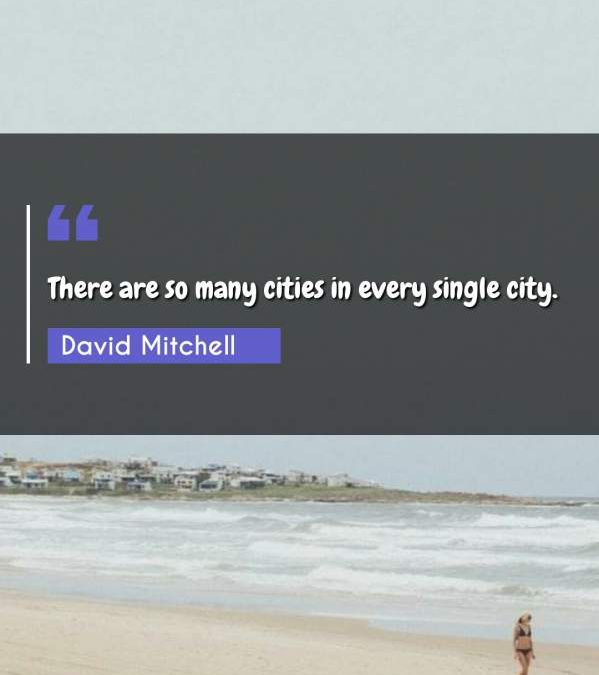 There are so many cities in every single city.