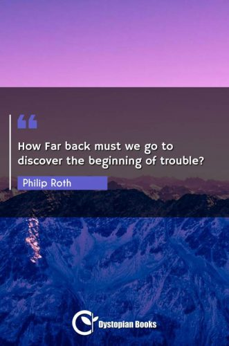 How Far back must we go to discover the beginning of trouble?
