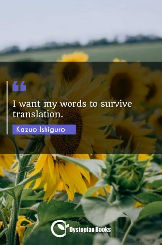 I want my words to survive translation.