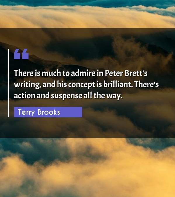 There is much to admire in Peter Brett's writing, and his concept is brilliant. There's action and suspense all the way.