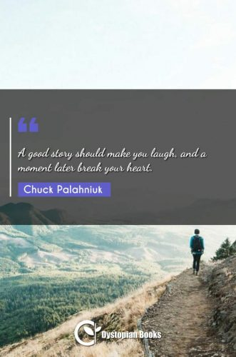 A good story should make you laugh, and a moment later break your heart.