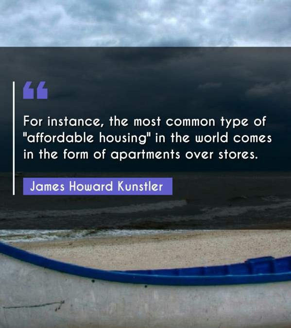 """For instance, the most common type of affordable housing"""" in the world comes in the form of apartments over stores."""""""