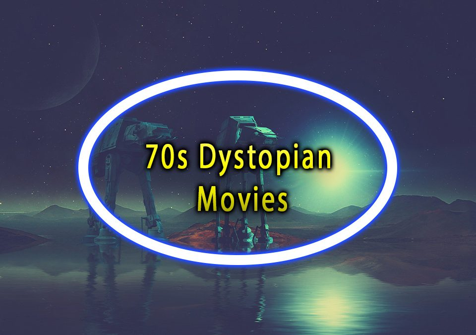 70s Dystopian Movies