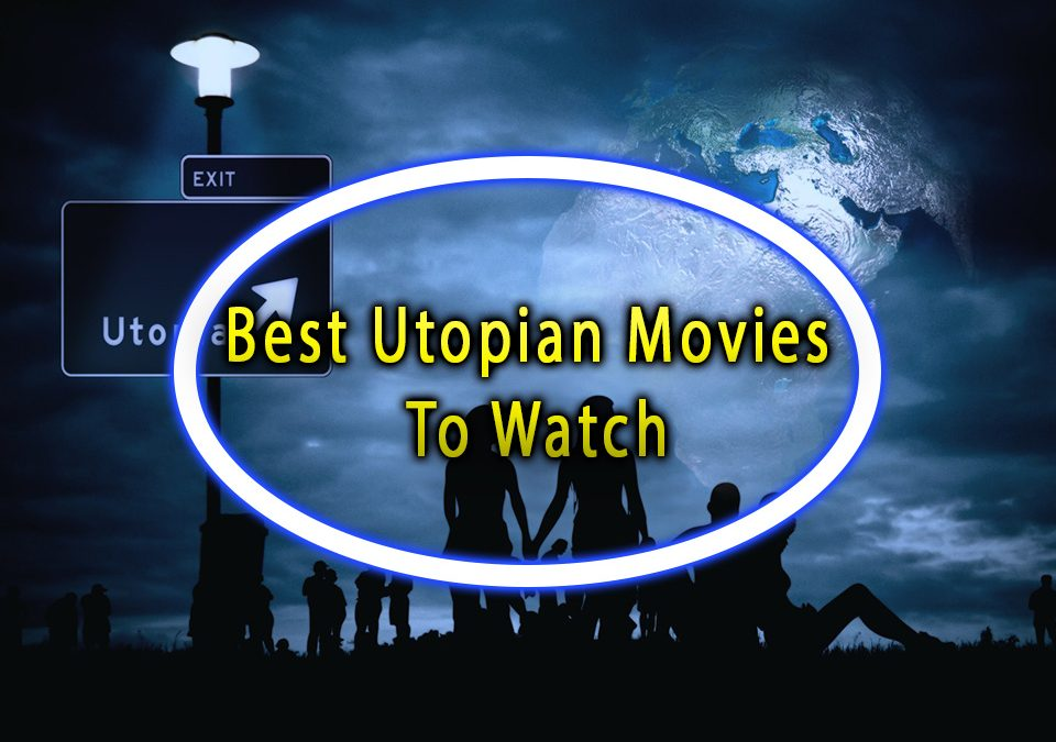 Best Utopian Movies To Watch