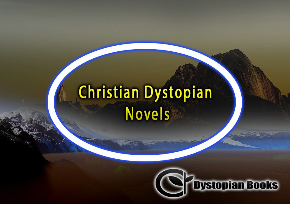 Christian Dystopian Novels