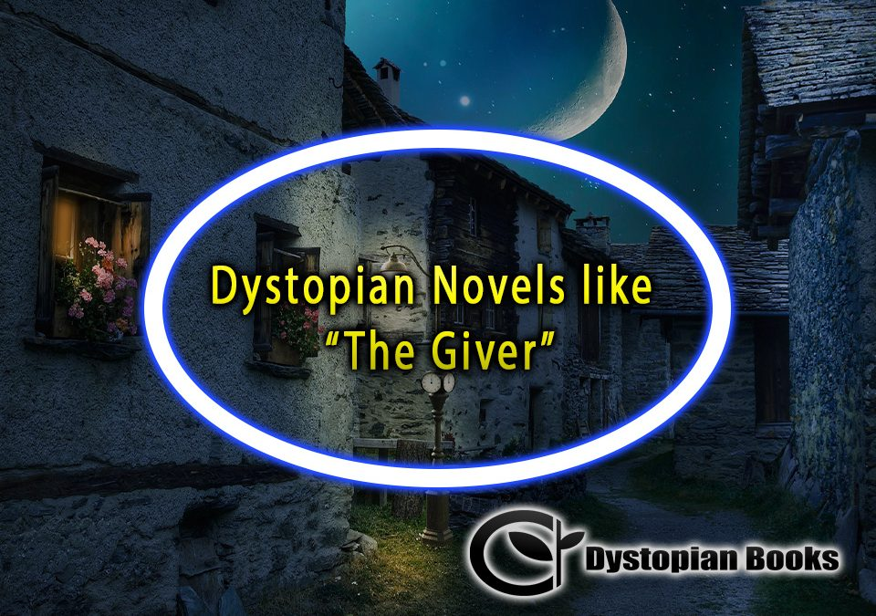 "Dystopian Novels Like ""The Giver"""