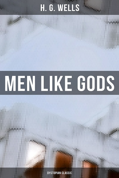 Dystopian Book Men Like Gods