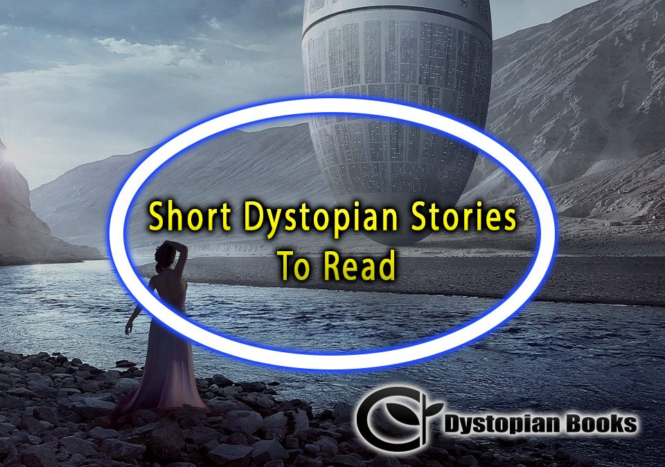 Short Dystopian Stories To Read