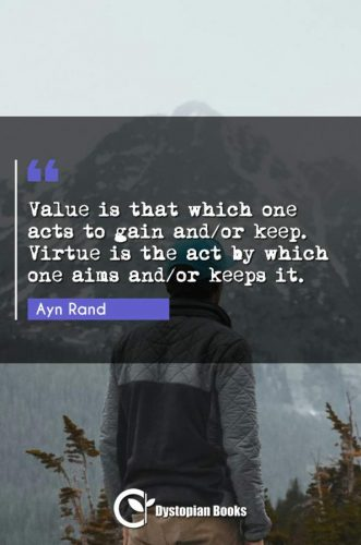 Value is that which one acts to gain and/or keep. Virtue is the act by which one aims and/or keeps it.