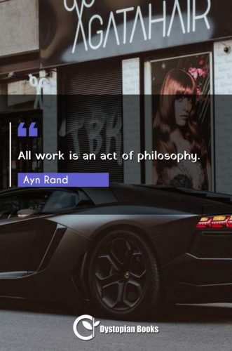 All work is an act of philosophy.