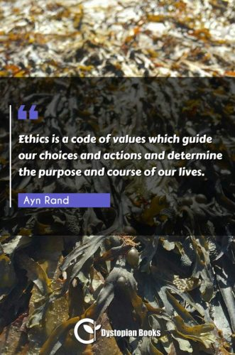 Ethics is a code of values which guide our choices and actions and determine the purpose and course of our lives.