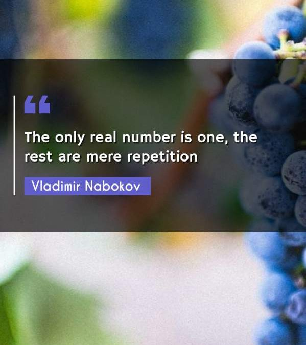 The only real number is one, the rest are mere repetition