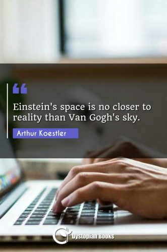 Einstein's space is no closer to reality than Van Gogh's sky.