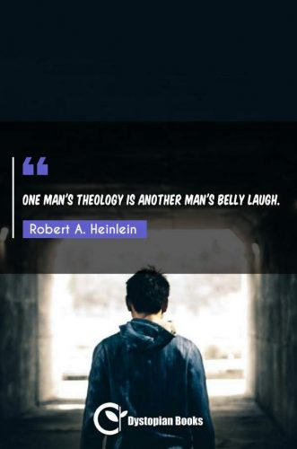 One man's theology is another man's belly laugh.