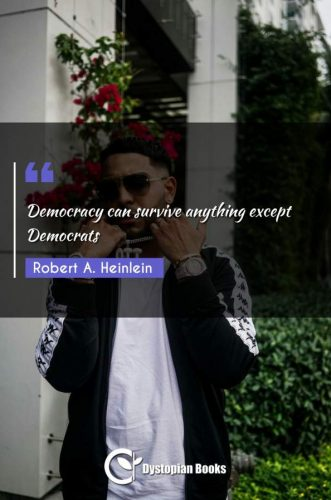 Democracy can survive anything except Democrats