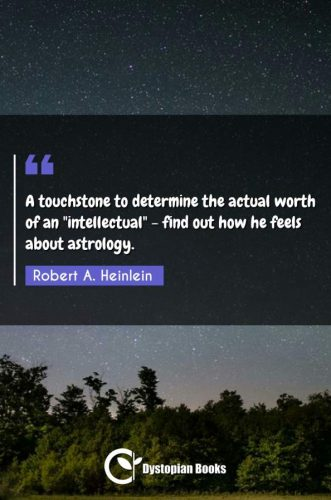 "A touchstone to determine the actual worth of an intellectual"" - find out how he feels about astrology."""