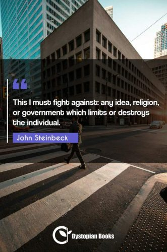 This I must fight against: any idea, religion, or government which limits or destroys the individual.