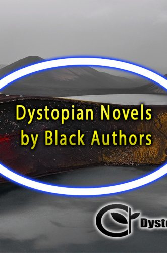Dystopian Novels by Black Authors