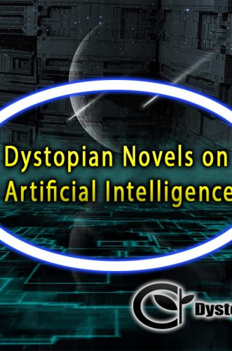 Dystopian Novels on Artificial Intelligence